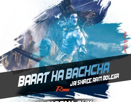 Bharat Ka Bachcha Jai Shree Ram Bolega - Dj Sargam Rmx