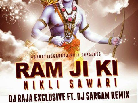 Ram Ji Ki Nikli Sawari - Dj Raja Exclusive FT. Dj Sargam