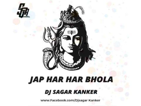 Jap Har Har Bhola_Dj Sagar Kanker & Dj Yahoo