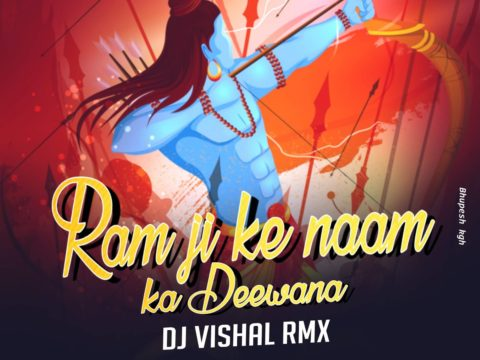 Ram Ji Ke Naam Ka Deewana - DJ Vishal Rmx Mp3 Download
