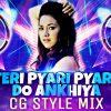 Teri Pyari Pyari Do Ankhiya (CG Style DJ Mix) DJ A2D
