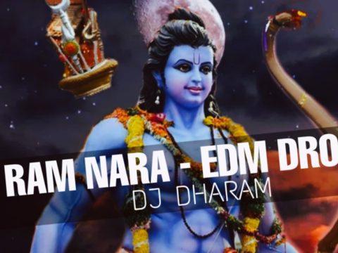 RAM NARA - EDM DROP DJ DHARAM CG