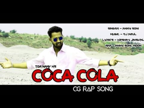 CG SONG NEW COCA COLA - CG RAP SONG 2019 FT. ANNY SONI | J BROS | DJ ATUL