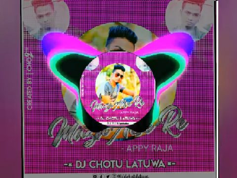 Maza Aais Re – Appy Raja – (South Vs Cg Faad Mix) Dj Chotu Latuwa | Cg Rap Song Dj