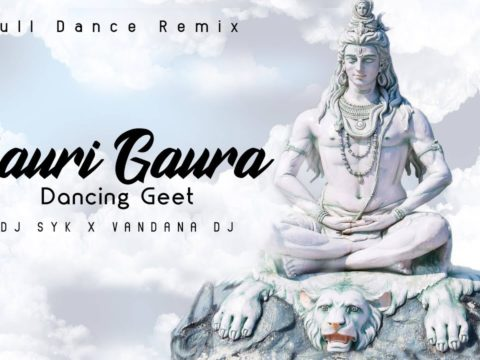 GAURA GAURI DJ SYK x VANDANA DJ - FULL DANCE MIX SONG 2020