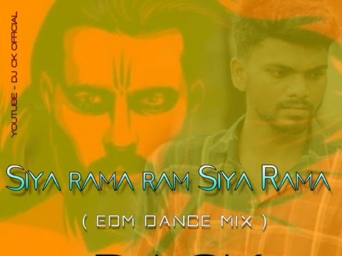 Play Dance Music - Siya Rama Ram Siya Rama (EDM Dance Mix) DJ CK