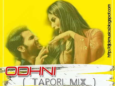 Tapori Mix Song - Odhni DJ CK Official