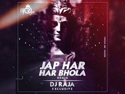 Jap Har Har Bhola (Remix) Dj Raja Exclusive