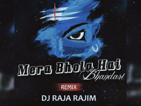 Mera Bhola Hai Bhandari (Remix) Dj Raja Rajim