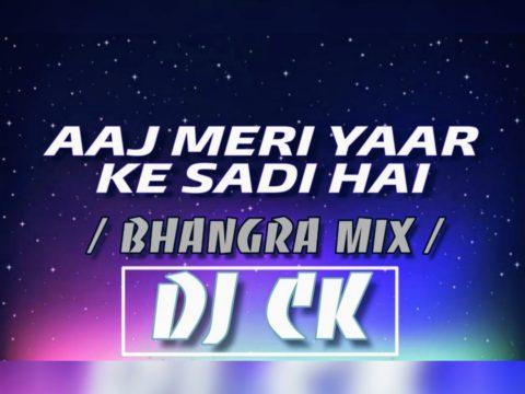 Bhangra Dance - Aaj Mere Yar Ki Sadi Hai DJ CK