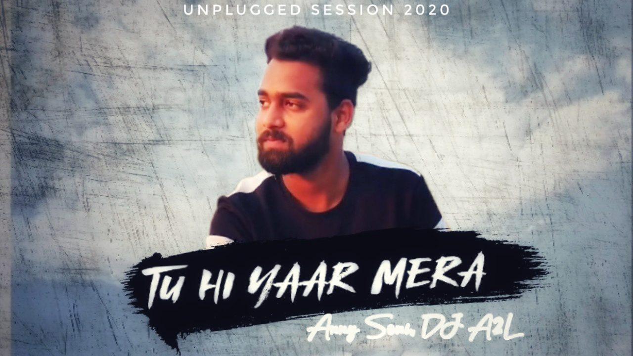New Hindi Love Song - Tuhi Yaar Mera (Refix) Anny Soni x DJ A2L