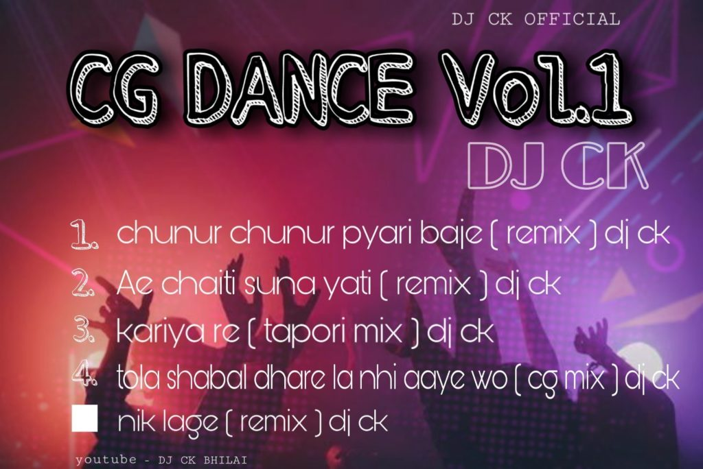 Chhattisgarhi Dance Vol.1 Dj Ck Official Present's