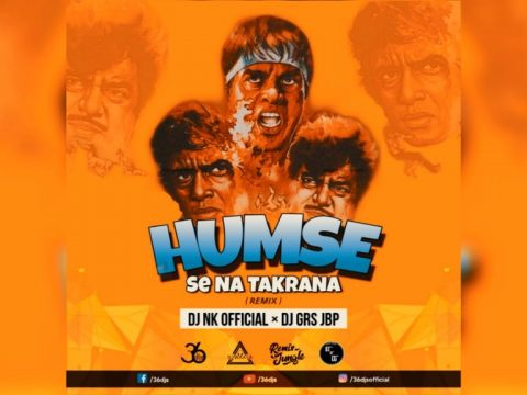 Old Bollywood Song - Humse Na Takrana Remix DJ GRS X DJ NK