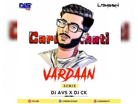 Verdaan - CarryMinati (Remix) DJ CK OFFICIAL AND DJ AVS